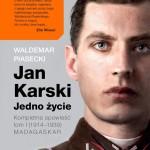 Okladka Jan Karski. Jedno życie. Tom I. Madagaskar